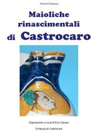 Le maioliche rinascimentali di Castrocaro